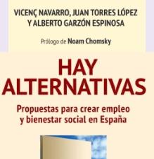 """Libro """"Hay Alternativas"""": Resumen con Ideas básicas, y comentarios, alabanzas y críticas."""