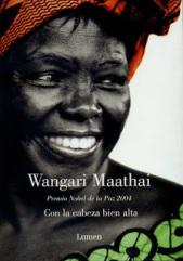 """W. Maathai y su libro """"Con la cabeza bien alta"""""""
